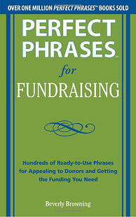 Perfect Phrases for Fundraising, Dr. Bev Browning, grant seeking, fundraising, grant writing